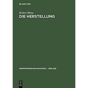 Die Herstellung by Blana & Hubert