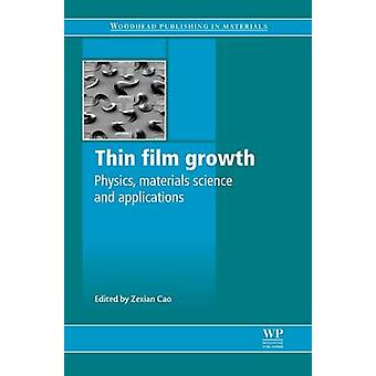 Thin Film Growth Physics Materials Science and Applications by Cao & Z.