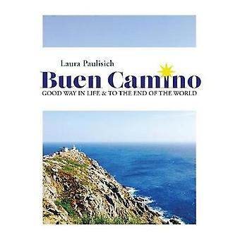 Buen Camino Good Way in Life  to the End of the World by Paulisich & Laura