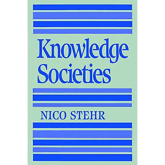 Knowledge Societies by Stehr & Nico