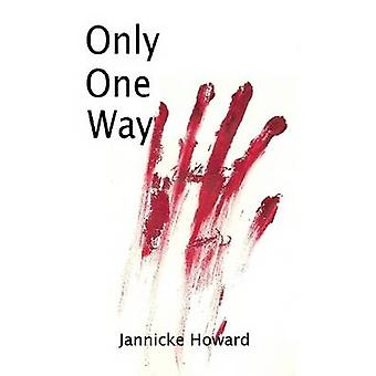Only One Way by Howard & Jannicke