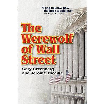 The Werewolf of Wall Street by Greenberg & Gary