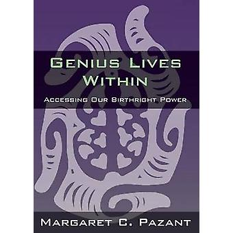 Genius Lives Within by Pazant & Margaret C.