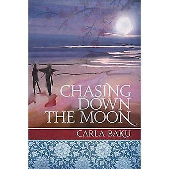 Chasing Down the Moon by Baku & Carla