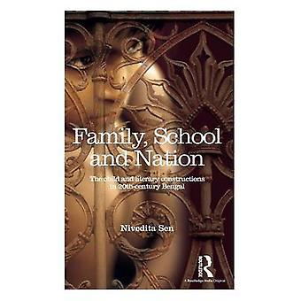 Family School and Nation  The Child and Literary Constructions in 20thCentury Bengal by Sen & Nivedita