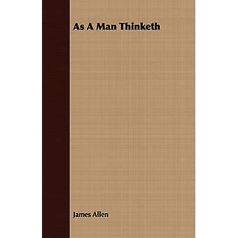 As a Man Thinketh With an Essay from Within You is the Power by Henry Thomas Hamblin by Allen & James