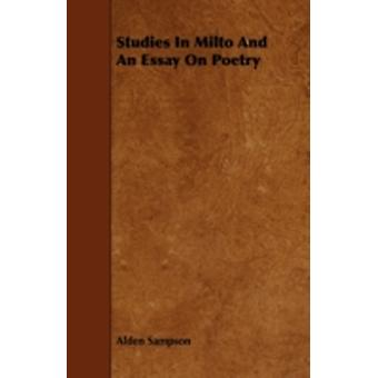 Studies In Milto And An Essay On Poetry by Sampson & Alden
