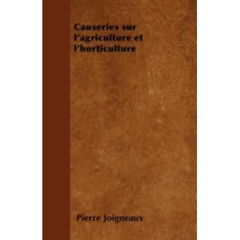 Causeries sur lagriculture et lhorticulture by Joigneaux & Pierre