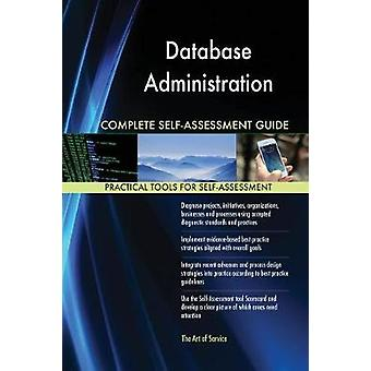 Database Administration Complete SelfAssessment Guide by Blokdyk & Gerardus