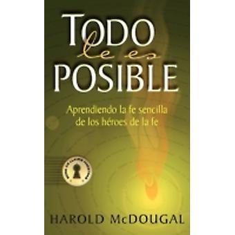 Todo le es posible by McDougal & Harold B