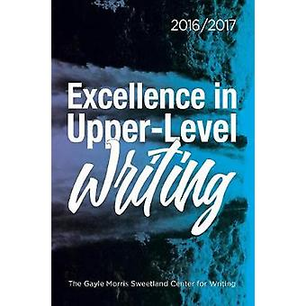 Excellence in UpperLevel Writing 20162017 by Nichols & Dana