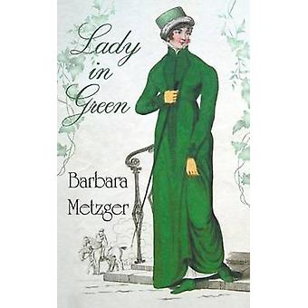 Lady in Green by Metzger & Barbara