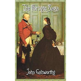The Forsyte Saga Complete by Galsworthy & John & Sir