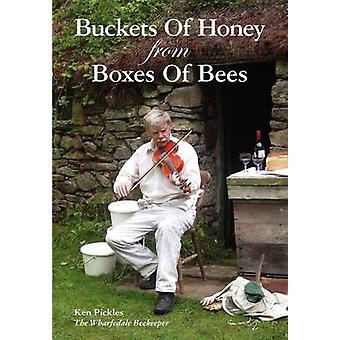 Buckets of Honey from Boxes of Bees by Pickles & Ken