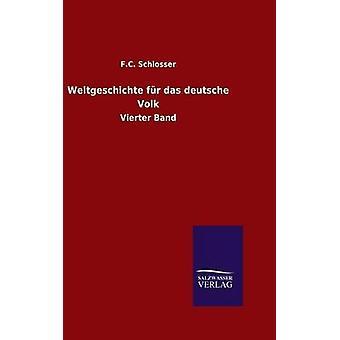 Weltgeschichte fr das deutsche Volk por Schlosser & F.C.