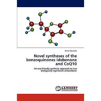 Novel syntheses of the benzoquinones Idebenone and CoQ10 by Tsoukala & Anna