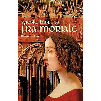 Fra Moriale by Lbbers & Wiebke