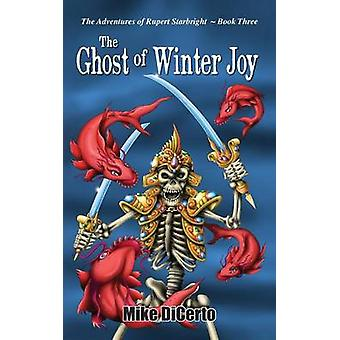 The Ghost of Winter Joy by DiCerto & Michael