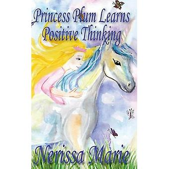 Princess Plum Learns Positive Thinking Inspirational Bedtime Story for Kids Ages 28 Kids Books Bedtime Stories for Kids Children Books Bedtime Stories for Kids Kids Books Baby Books for Kids by Marie & Nerissa
