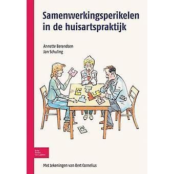 Samenwerkingsperikelen in de huisartspraktijk by Berendsen & Annette