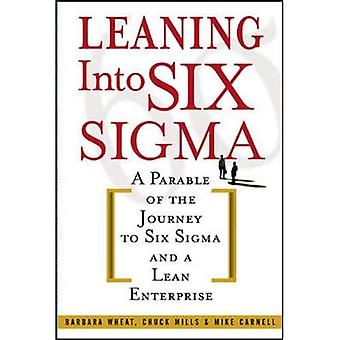 Leunend in Six Sigma: Een parabel van de reis naar Six Sigma en een Lean Enterprise