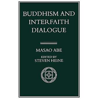 Buddhism  Interfaith Dialogue by Masao Abe