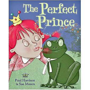 De perfecte prins door Paul Harrison & geïllustreerd door Sue Mason