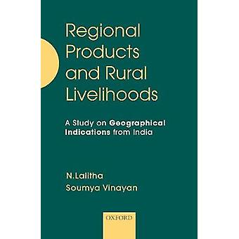 Regional Products and Rural Livelihoods - A Study on Geographical Indi