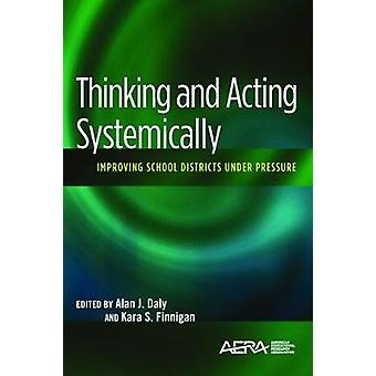 Thinking and Acting Systemically - Improving School Districts Under Pr