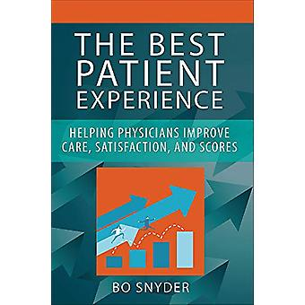 The Best Patient Experience - Helping Physicians Improve Care - Satisf