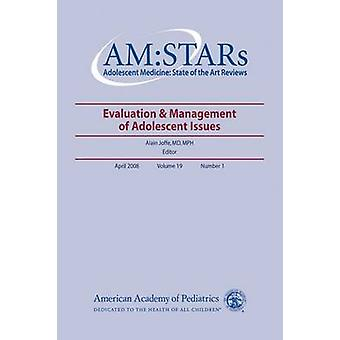 AM -STARs - Evaluation & Management of Adolescent Issues by Alain Joffe