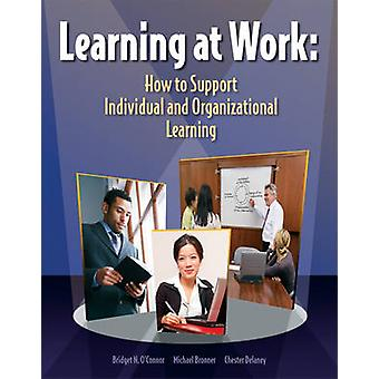 Learning at Work (3rd Revised edition) by Bridget N. O'Connor - Chest