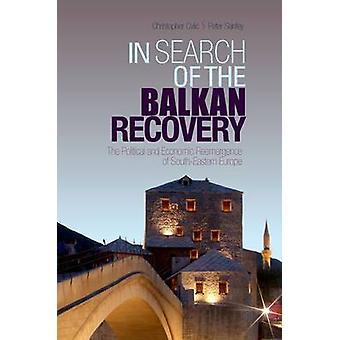 Op zoek naar de Balkan Recovery - weer de politieke en economische