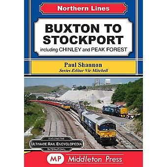 Buxton To Stockport - including Chinley and Peak Forest by Paul Shanno