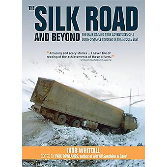 The Silk Road and Beyond by Ivor Whittall - 9781912158355 Book