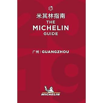 Guangzhou - The MICHELIN guide 2019 - The Guide MICHELIN - 97820672352