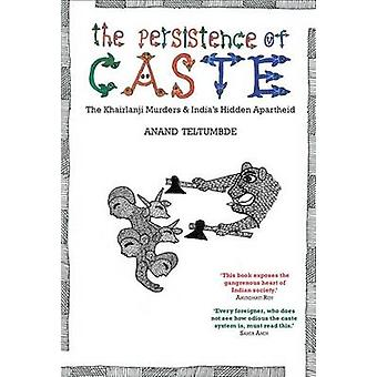 The Persistence of Caste - The Khairlanji Murders and India's Hidden A
