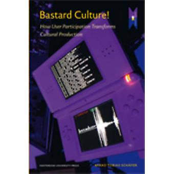 Bastard Culture! - How User Participation Transforms Cultural Producti