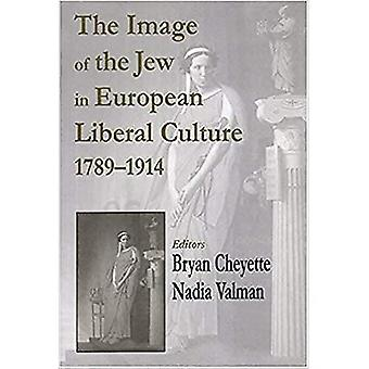 The Image of the Jew in European Liberal Culture, 1789-1914