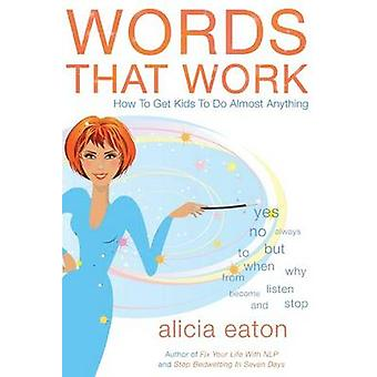 Words that Work by Alcia Eaton