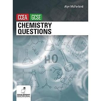 Chemistry Questions for CCEA GCSE by McFarland & Alyn