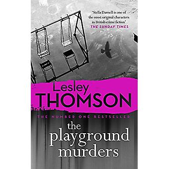The Playground Murders de Lesley Thomson - 9781786697240 Book