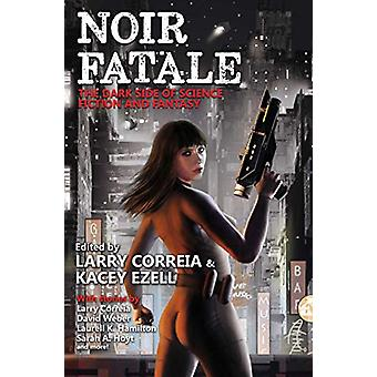 Noir Fatale by BAEN BOOKS - 9781481483971 Book