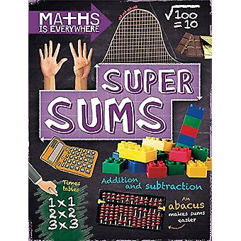 Maths is Everywhere - Super Sums - Addition - subtraction - multiplicat