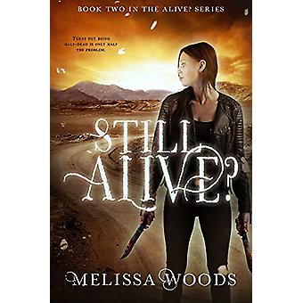 Still Alive? by Melissa Woods - 9781634223454 Book