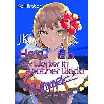 JK Haru is a Sex Worker in Another World Summer by Ko Hiratori