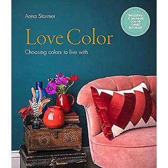 Love Color - Choosing Colors to Live with by Anna Starmer - 9781782405