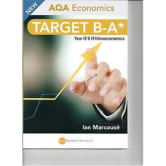 TARGET B-A* AQA MICRO-ECONOMICS - Year 12 & 13 Microeconomics - Re