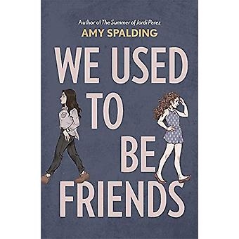 We Used to Be Friends by Amy Spalding - 9781419738661 Book