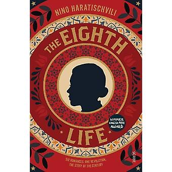The Eighth Life - (for Brilka) The International Bestseller by Nino Ha